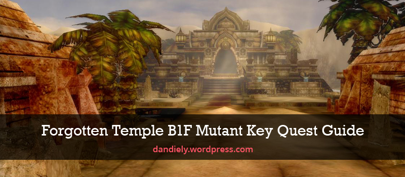 Forgotten-Temple-B1F-Mutant-Key-Quest-Guide